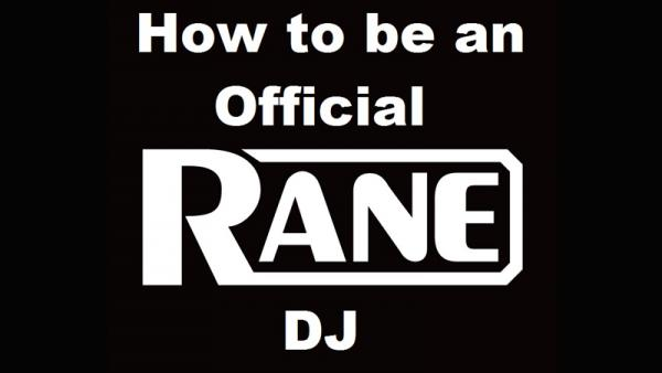 How To Be an Official Rane DJ