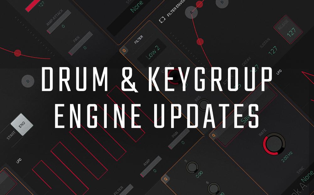 Drum / Keygroup Engine Updates