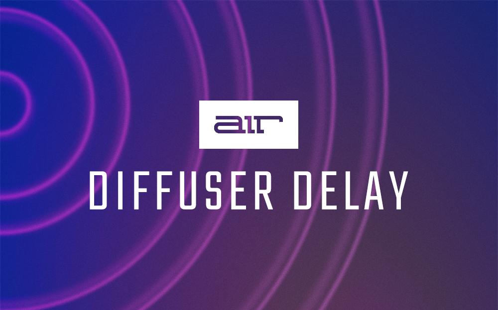 Diffuser Delay
