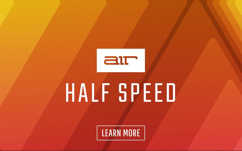 Half Speed