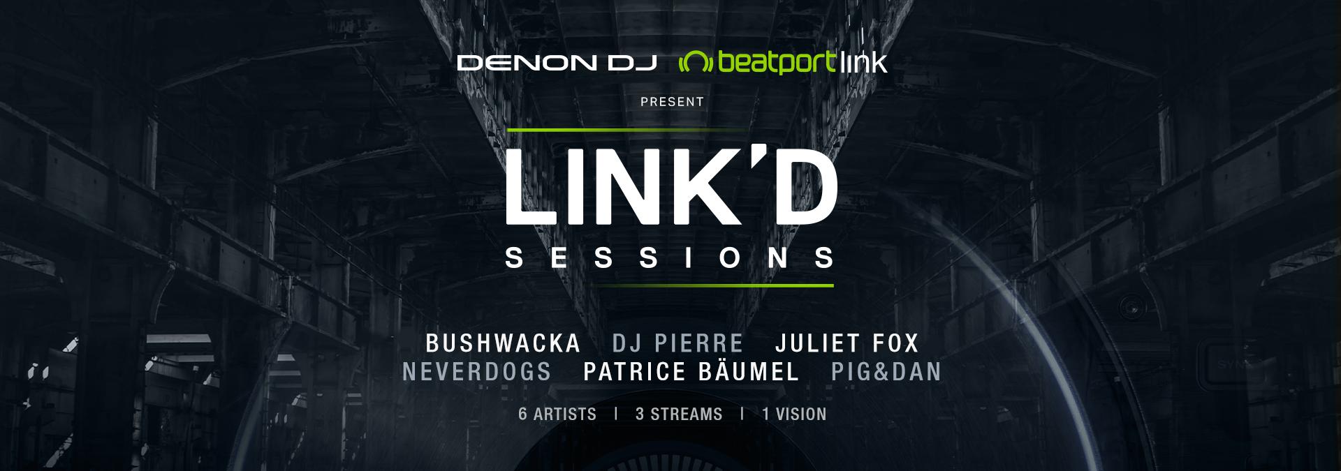 Denon DJ x beatport link present LINK'D SESSIONS