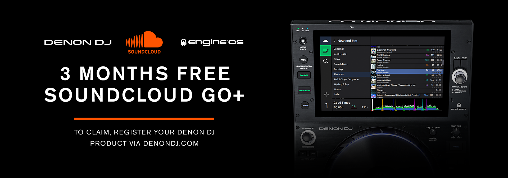 3 months free SOUNDCLOUD GO+ when you register your Denon DJ product via denondj.com