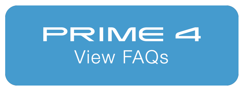 View the PRIME 4 FAQs (Frequently Asked Questions)